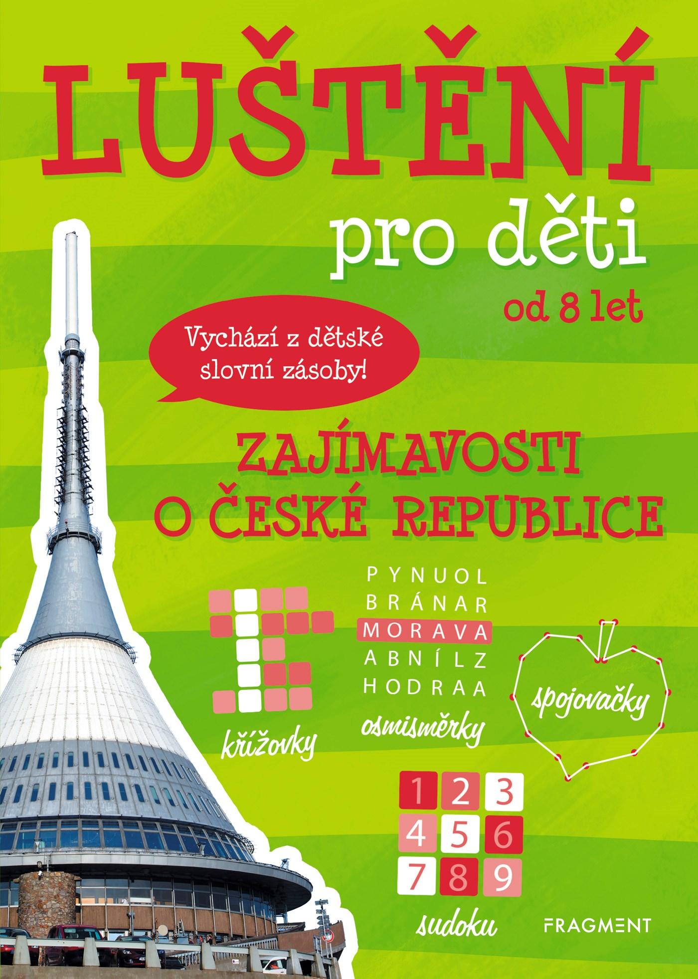 LUŠTĚNÍ PRO DĚTI OD 8 LET-ZAJÍMAVOSTI O ČESKÉ REPUBLICE