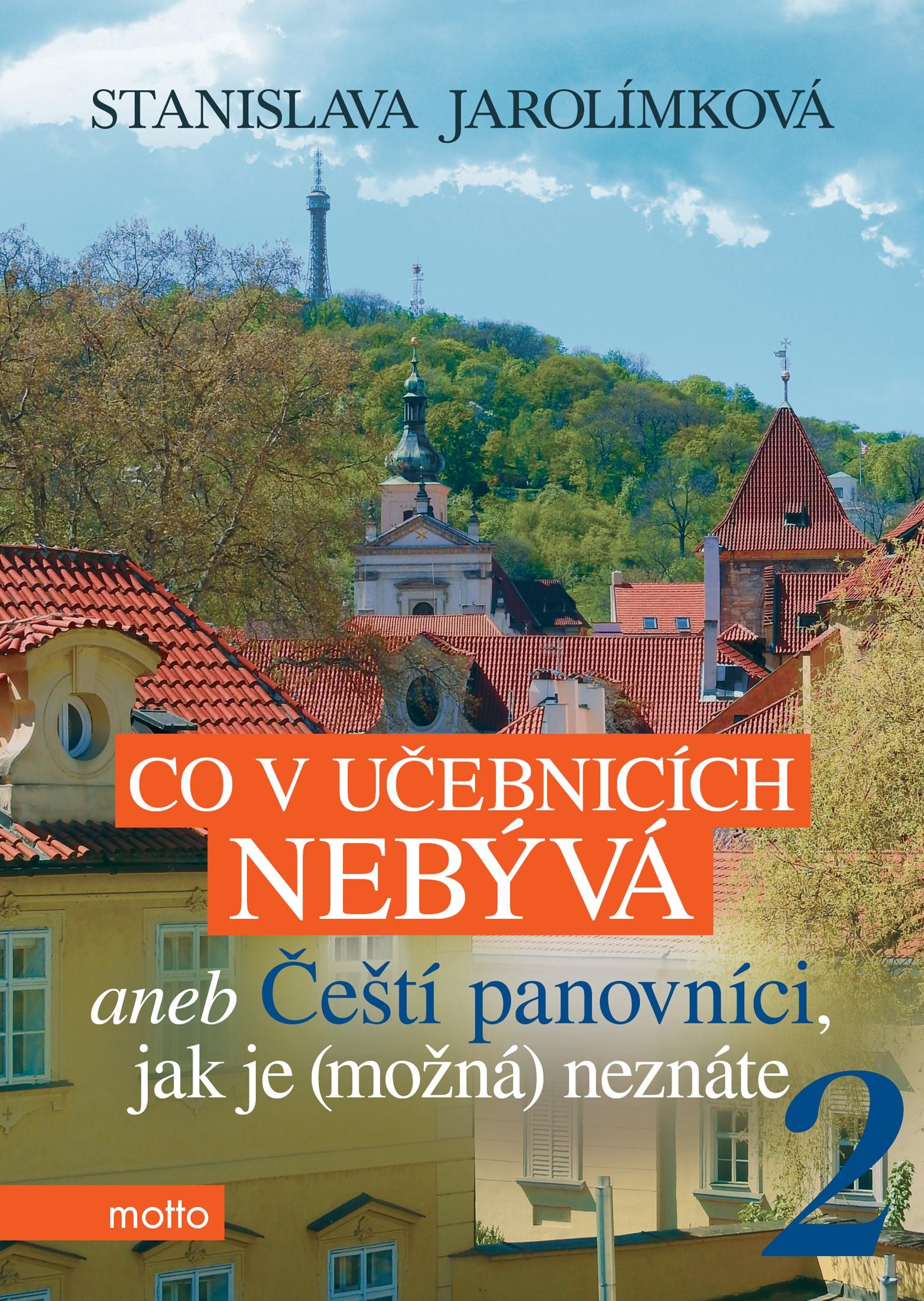 Co v učebnicích nebývá aneb Čeští panovníci, jak je (možná) neznáte 2