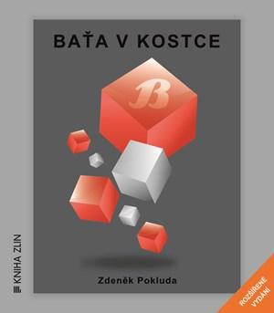 Baťa v kostce (nové rozšířené vydání) | Zdeněk Pokluda