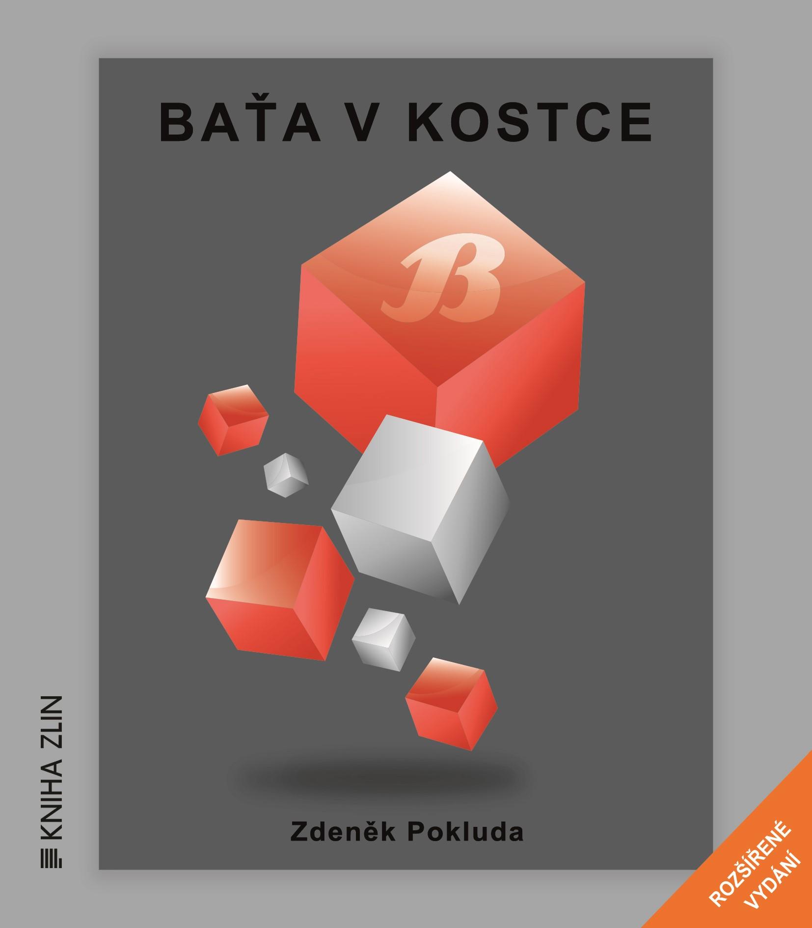 Baťa v kostce (nové rozšířené vydání)   Zdeněk Pokluda