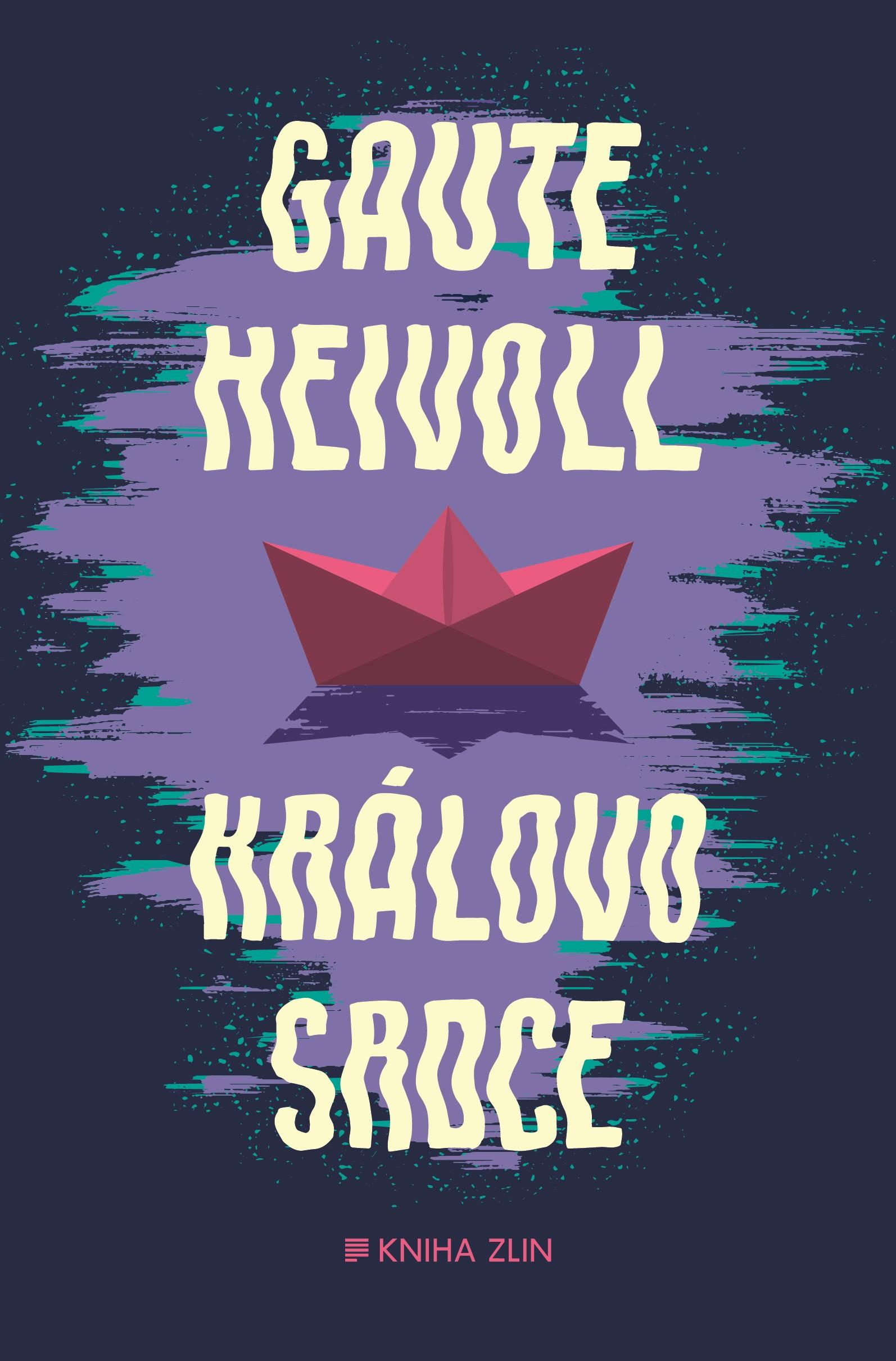 Královo srdce | Gaute Heivoll, Kateřina Krištůfková