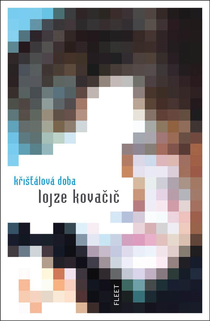 Křišťálová doba | Lojze Kovačič, Aleš Kozár