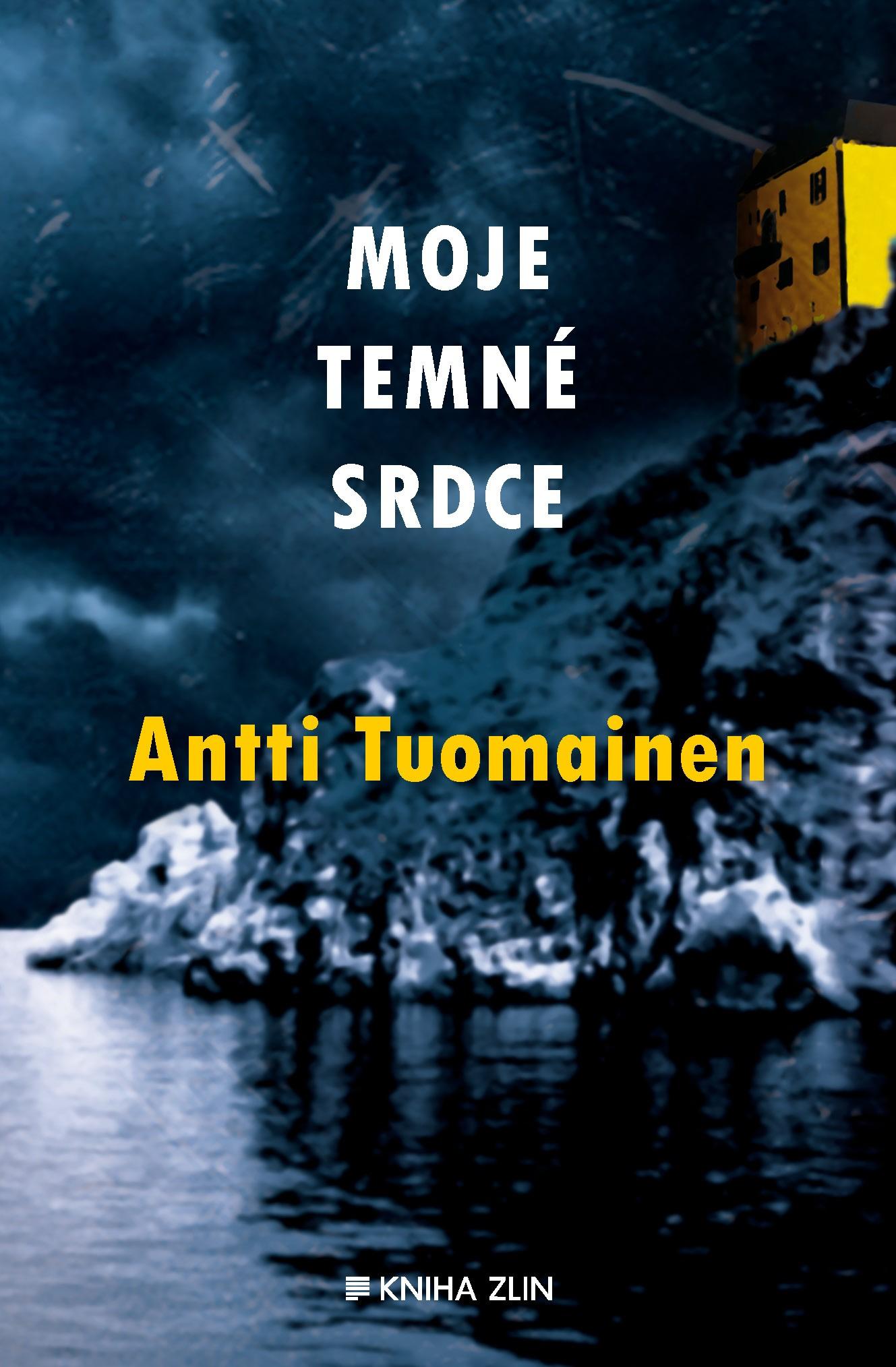 Moje temné srdce   Antti Tuomainen, Vladimír Piskoř