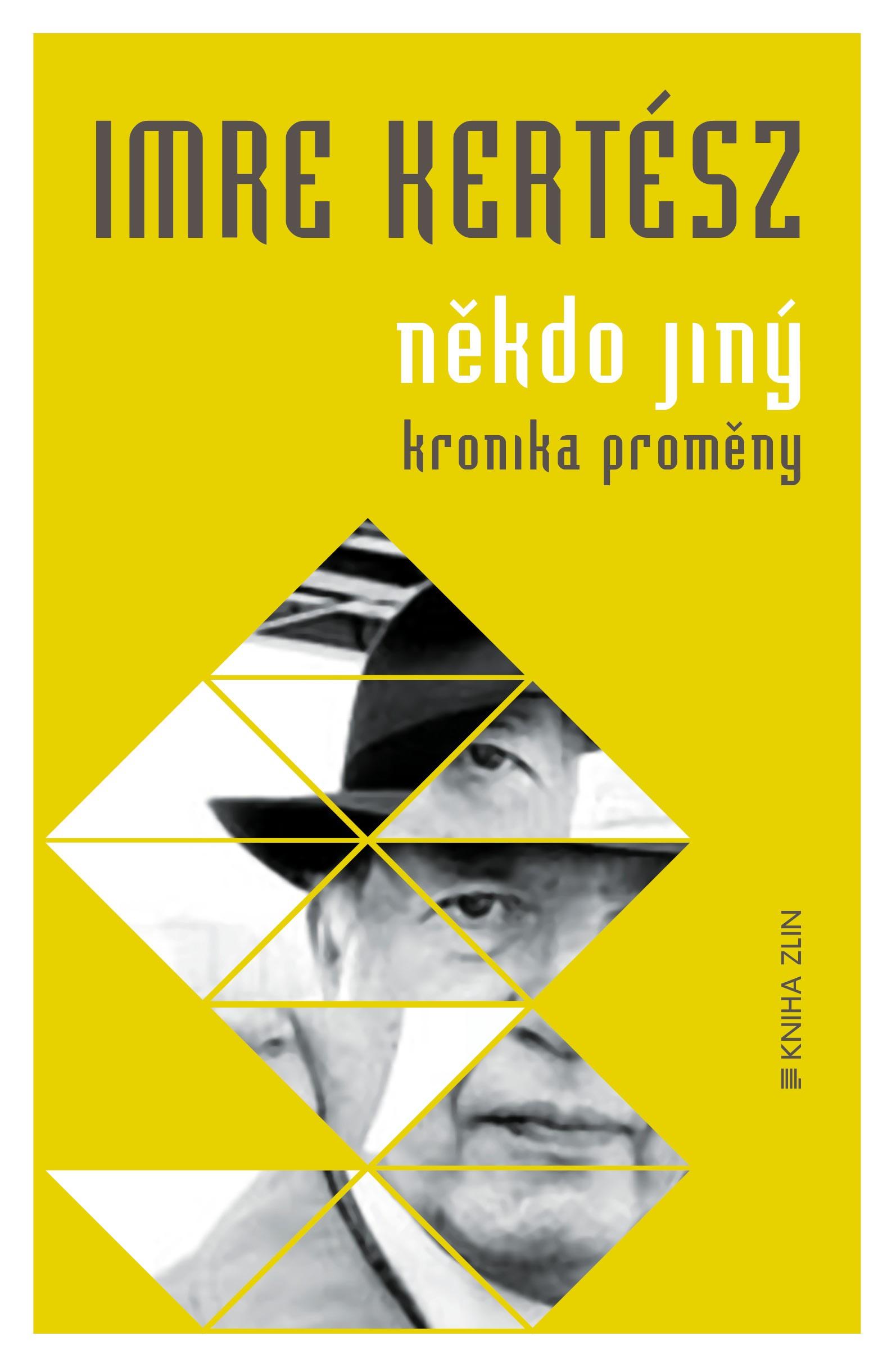 Někdo jiný. Kronika proměny | Imre Kertész, Adéla Gálová