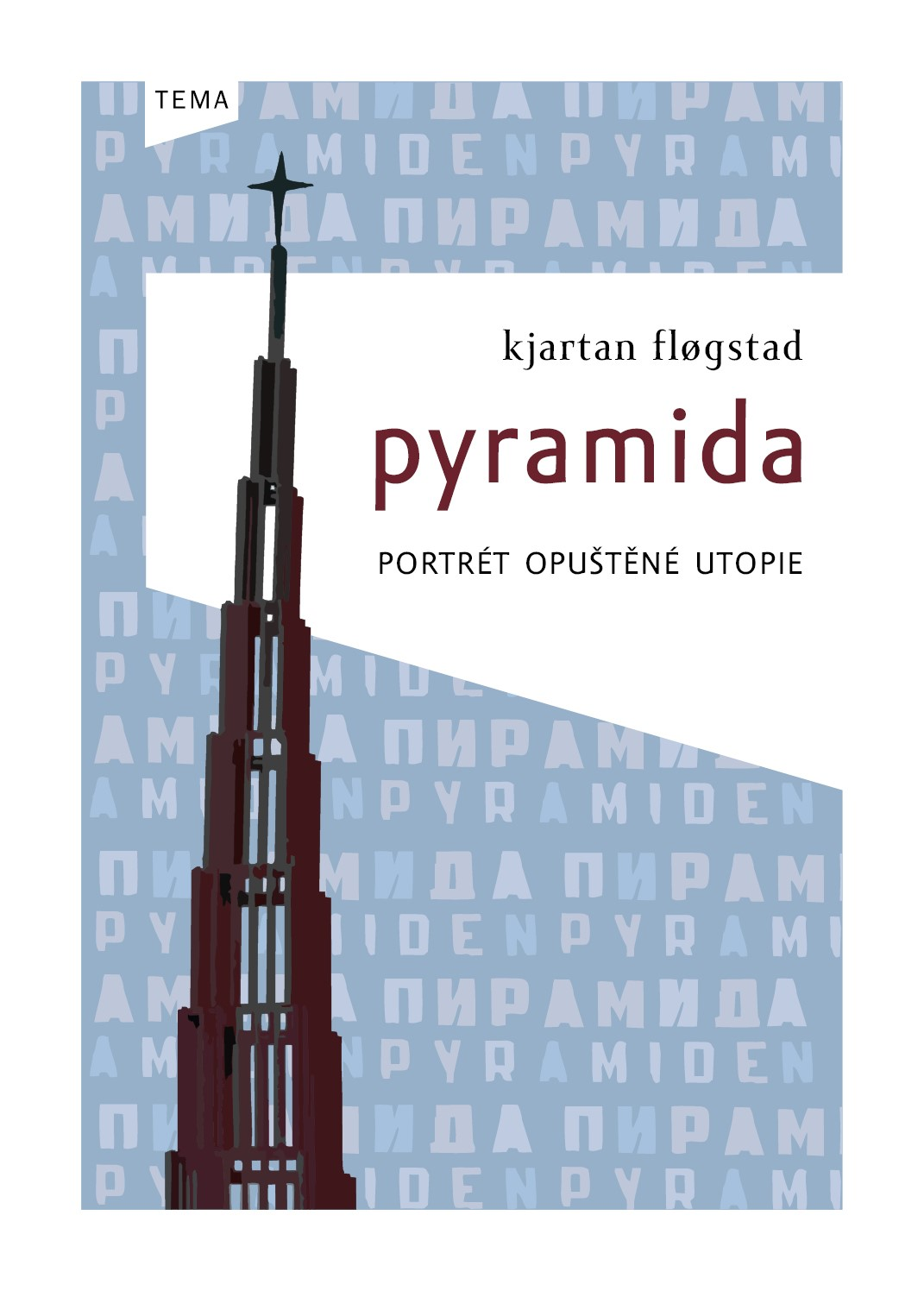 Pyramida. Portrét opuštěné utopie | Hana Kendíková, Kjartan Flogstad