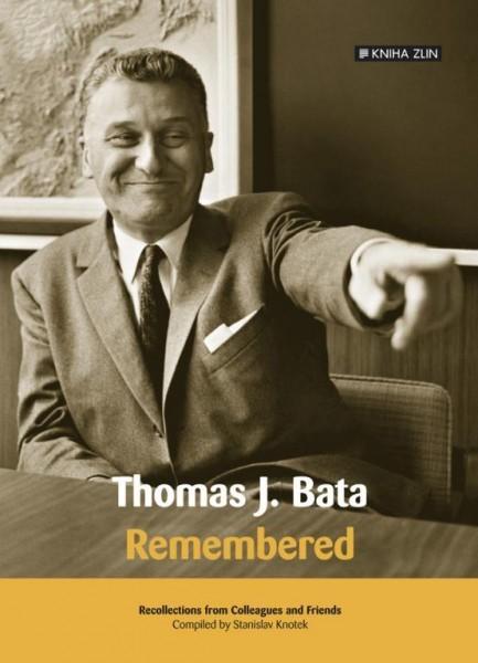 Thomas J. Bata, remembered | Stanislav Knotek, Alice Hyrmanová McElveen