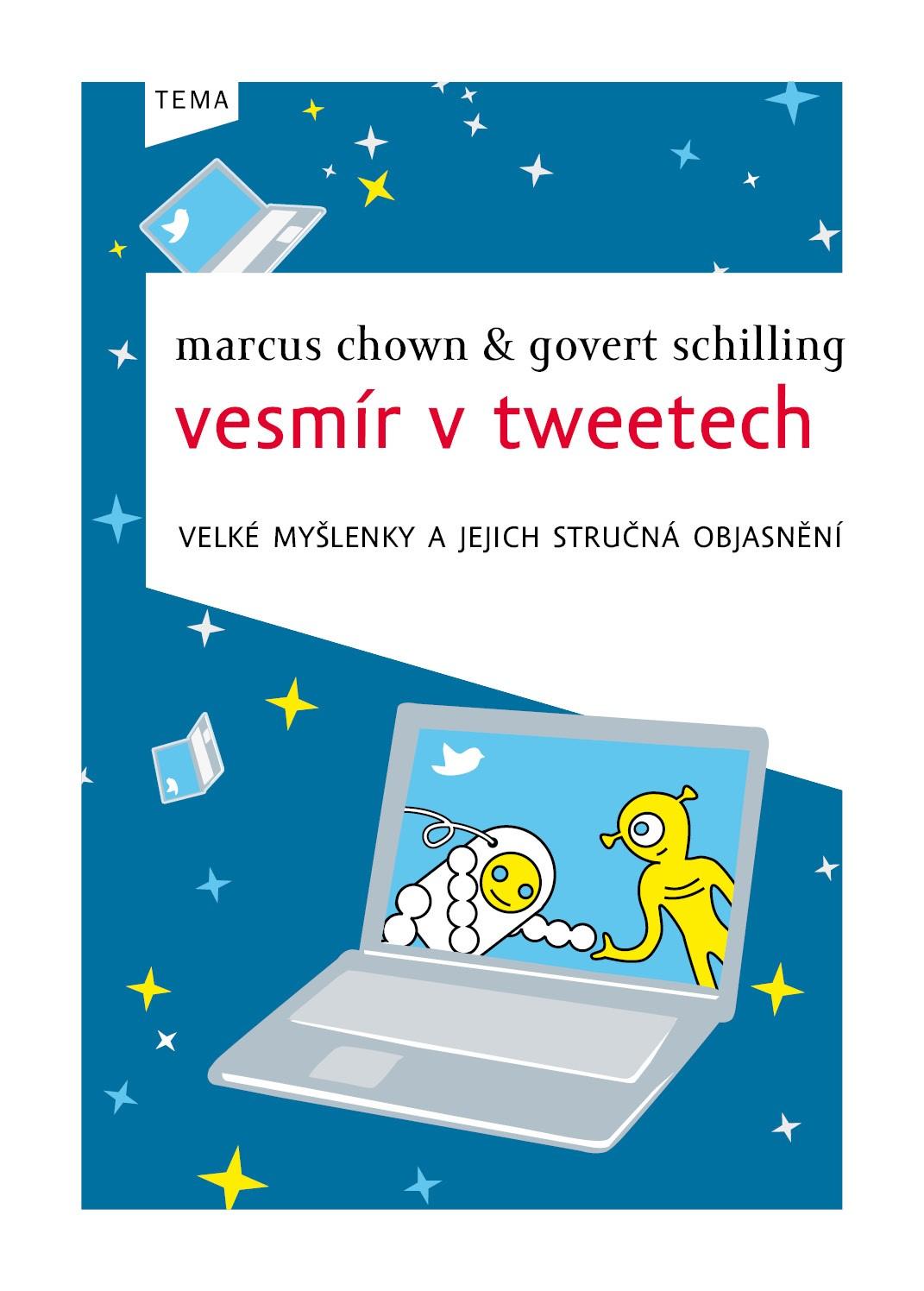 Vesmír v tweetech | Govert Schilling, Lucie Kudlejová, Marcus Chown