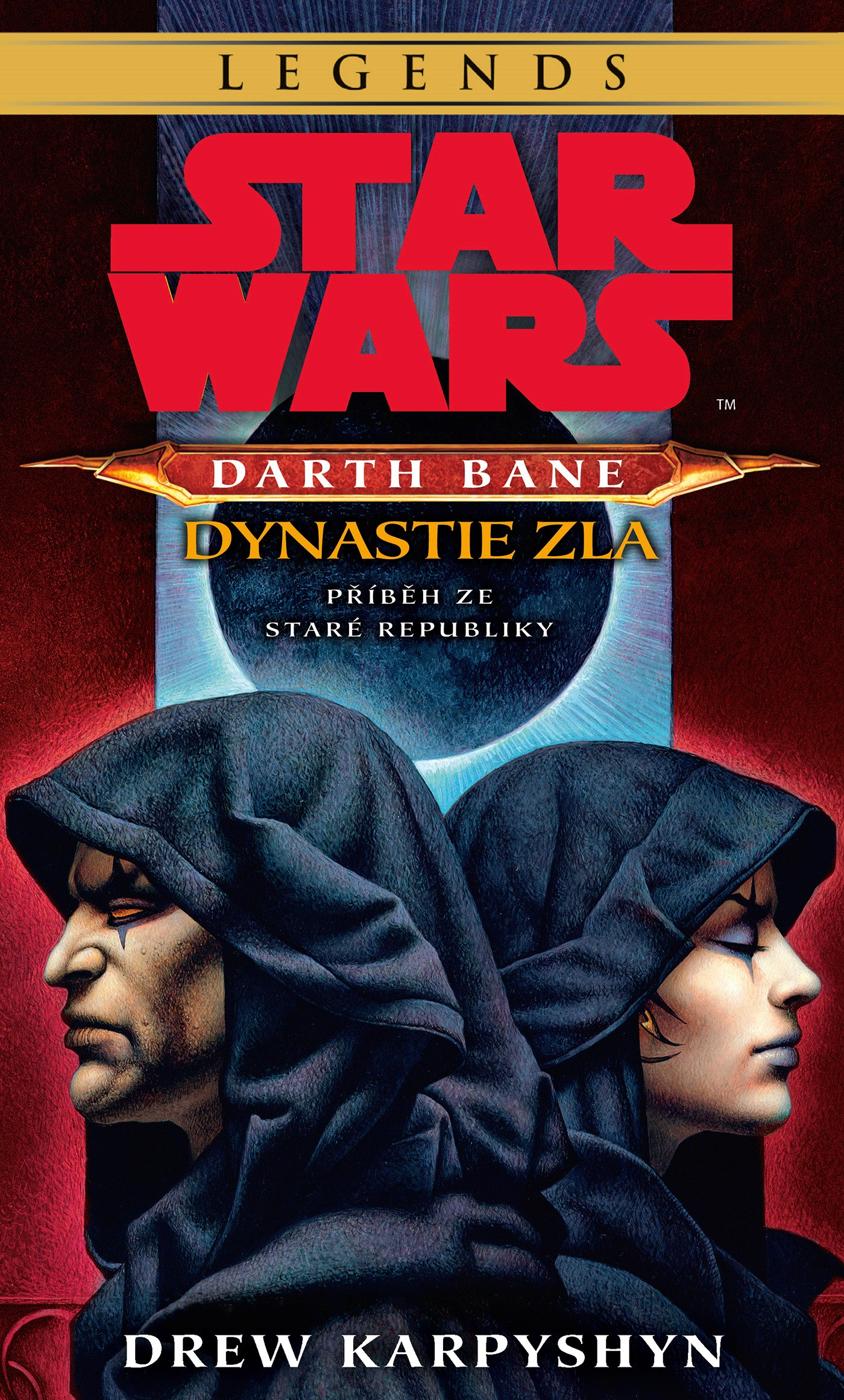 STAR WARS - DARTH BANE 3. DYNASTIE ZLA