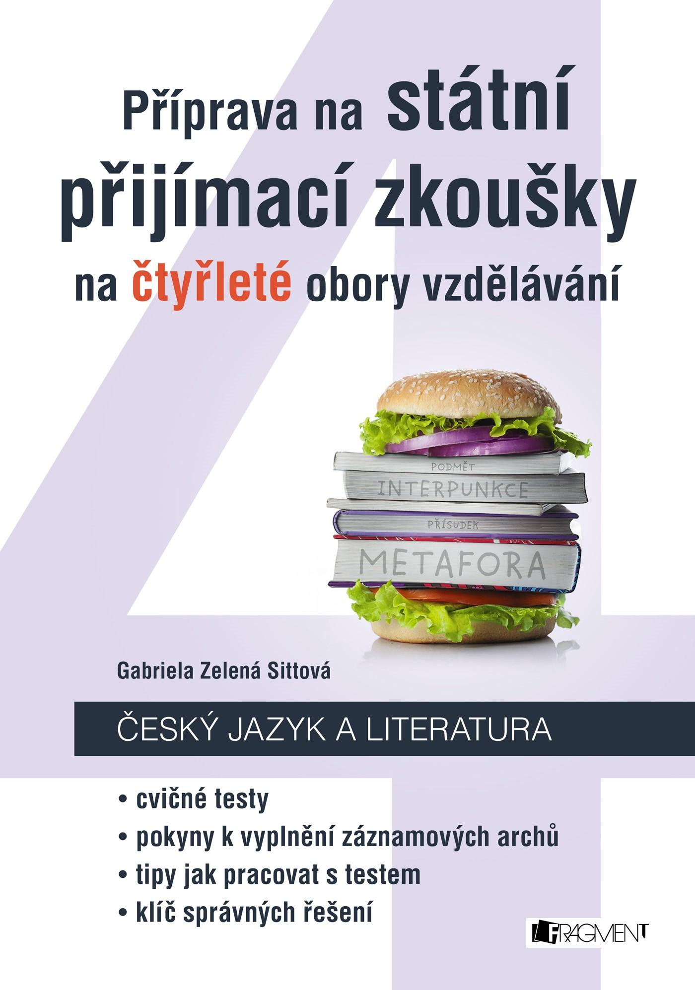 Příprava na státní přijímací zkoušky na čtyřleté obory vzdělávání - Český jazyk | Gabriela Zelená Sittová