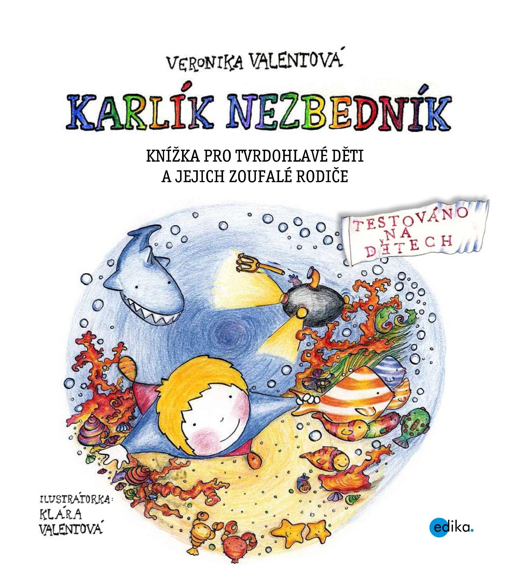 Sofinka Neplechová a Karlík Nezbedník