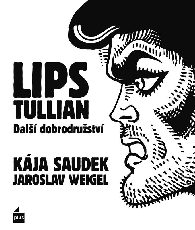 LIPS TULLIAN - DALŠÍ DOBRODRUŽSTVÍ