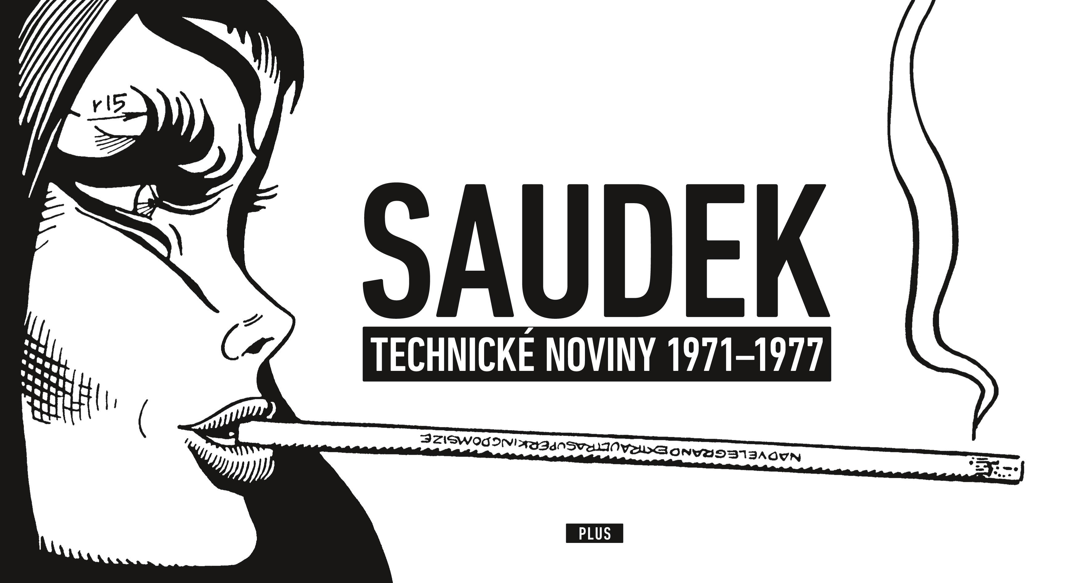 KÁJA SAUDEK: TECHNICKÉ NOVINY 1971-1977
