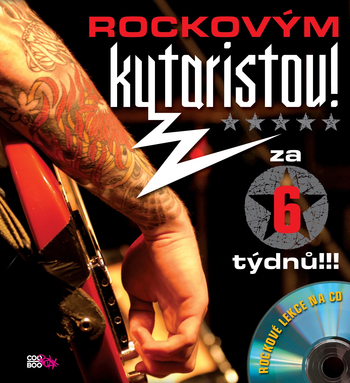 Rockovým kytaristou! Za 6 týdnů! |