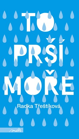 Radka Třeštíková – To prší moře