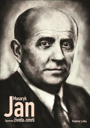Vladimír Liška – Jan Masaryk - Tajemství života a smrti