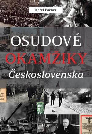 Karel Pacner – Osudové okamžiky Československa