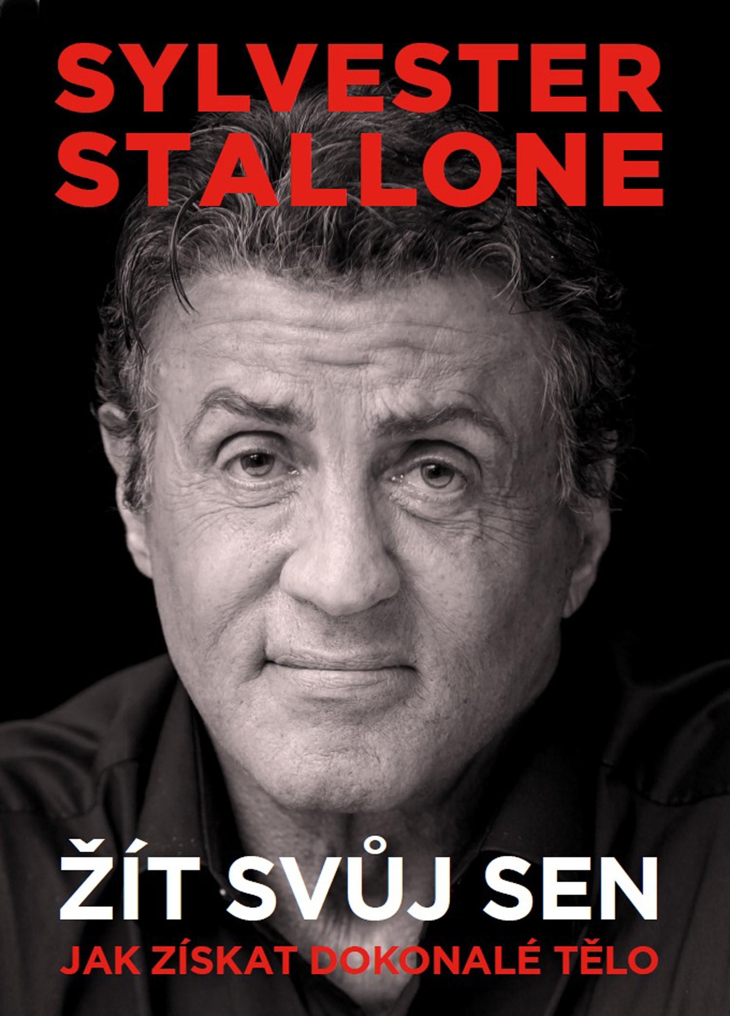 Sylvester Stallone: žít svůj sen | Sylvester Stallone