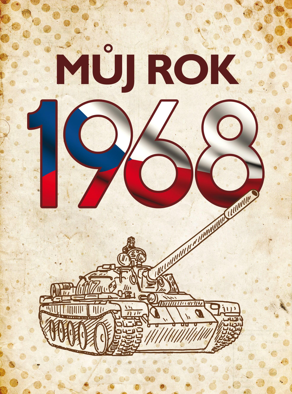 MŮJ ROK 1968