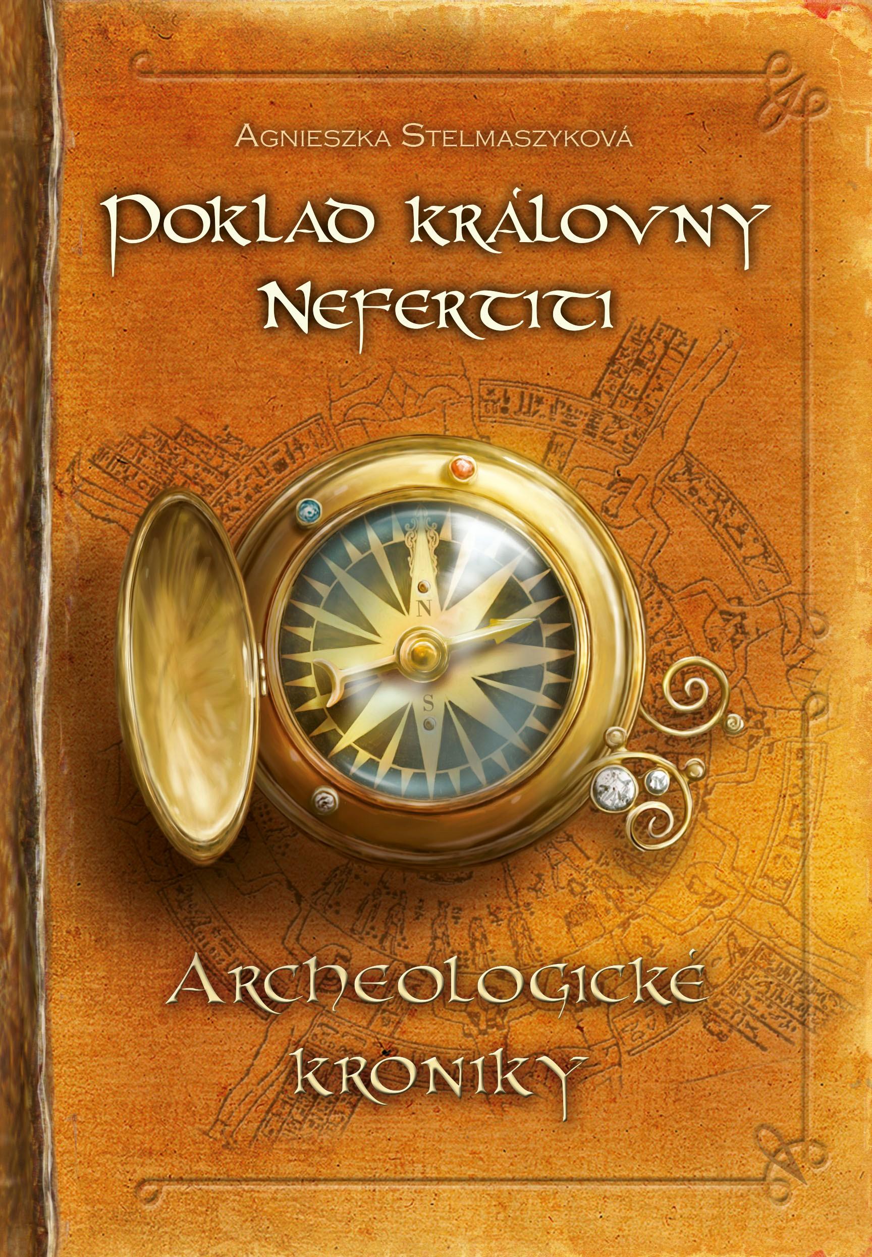 POKLAD KRÁLOVNY NEFERTITI ARCHEOLOGICKÉ KRONIKY