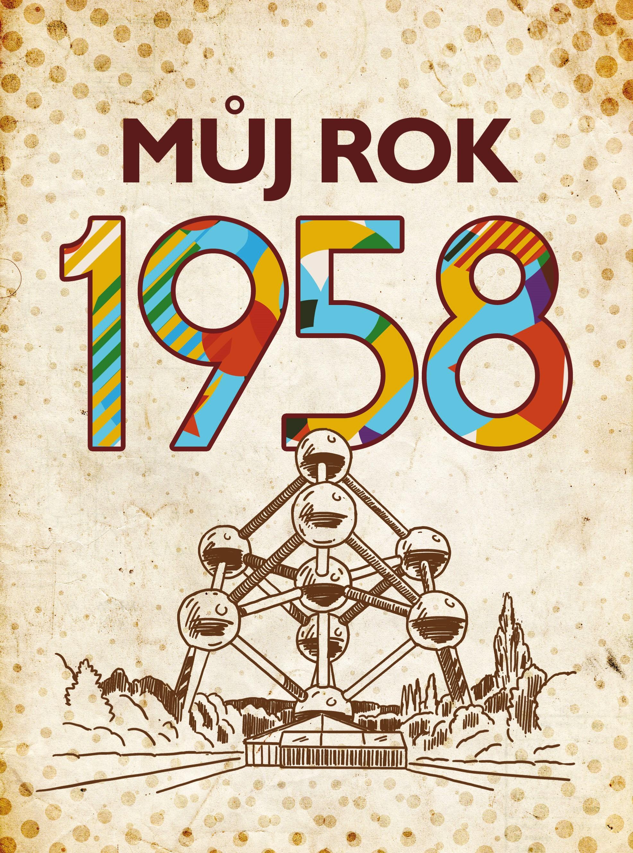 MŮJ ROK 1958