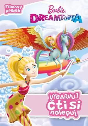 Barbie Dreamtopia - Vybarvuj, čti si nalepuj