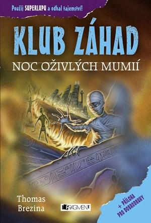 KLUB ZÁHAD – Noc oživlých mumií