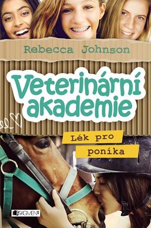Rebecca Johnson – Veterinární akademie – Lék pro poníka