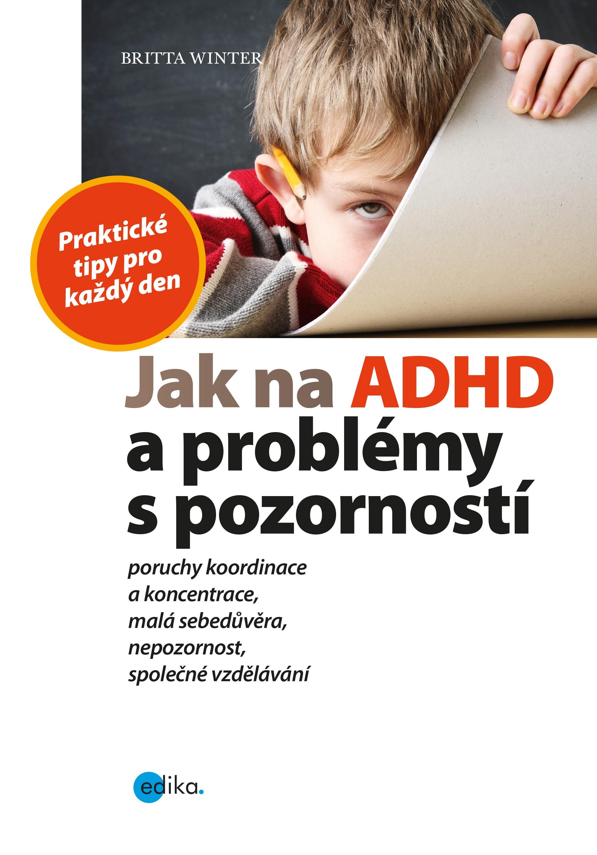 JAK NA ADHD A PROBLÉMY S POZORNOSTÍ