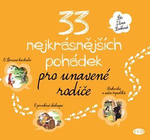 33 nejkrásnějších pohádek pro unavené rodiče (audiokniha pro děti)