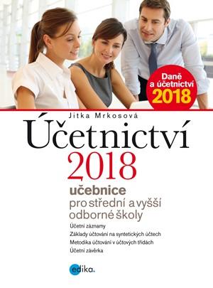 Účetnictví 2018, učebnice pro SŠ a VOŠ | Jitka Mrkosová