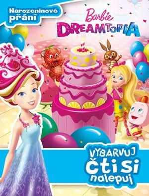 Barbie Dreamtopia - Narozeninové přání - Vybarvuj, čti si nalepuj