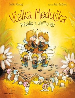 Včelka Meduška - Pohádky z včelího úlu | Petra Tatíčková, Zdeňka Šiborová