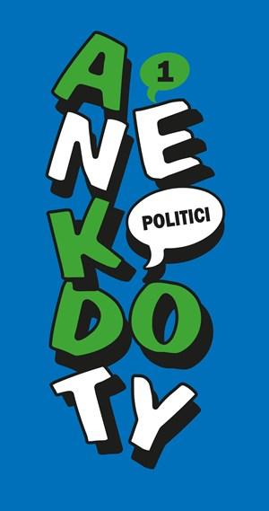 Anekdoty 1: Politici