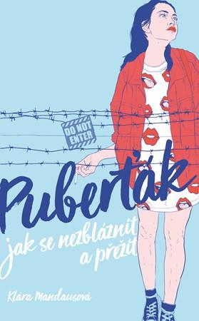Puberťák. Jak se nezbláznit a přežít