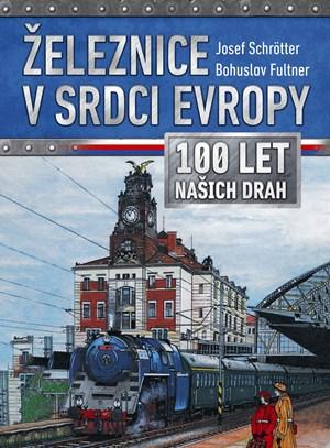 Železnice v srdci Evropy