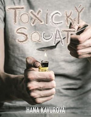 Toxický squat | Hana Kavurová