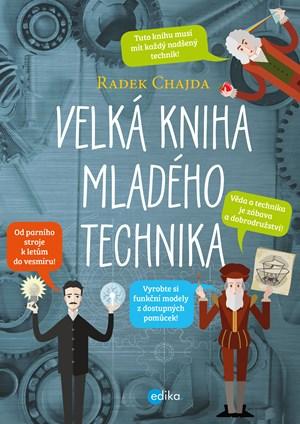 Velká kniha mladého technika | Radek Chajda