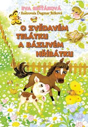 Eva Bešťáková – O zvědavém telátku a bázlivém hříbátku