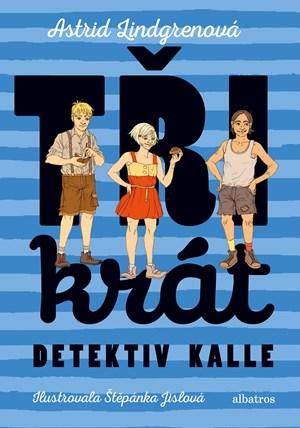 Astrid Lindgrenová – Třikrát detektiv Kalle