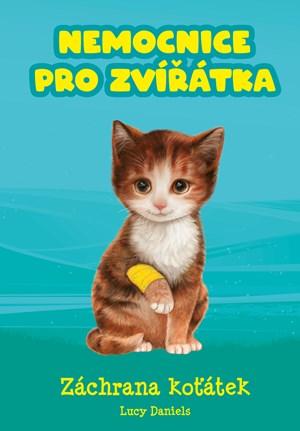 Nemocnice pro zvířátka: Záchrana koťátek