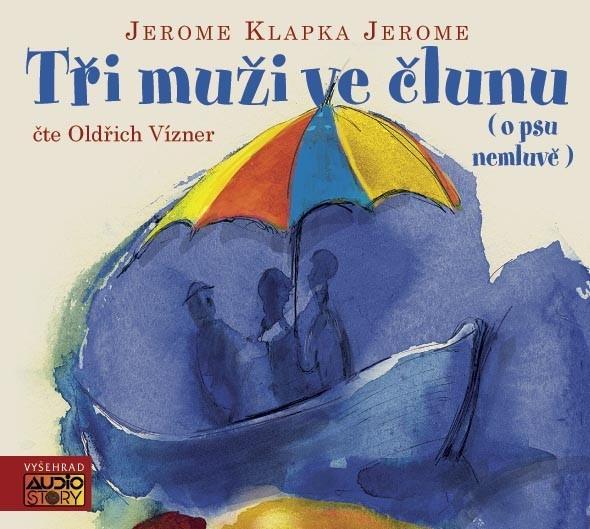 Tři muži ve člunu ( o psu nemluvě) (audiokniha)   Jerome Klapka Jerome