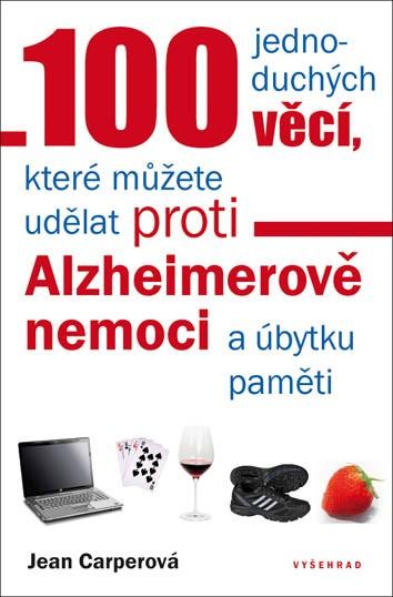 100 JEDNODUCHÝCH VĚCÍ PROTI ALZHEIMEROVĚ NEMOCI