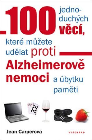 Jean Carperová – 100 jednoduchých věcí, které můžete udělat proti Alzheimerově nemoci a úbytku pa