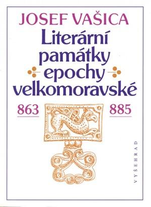 Josef Vašica – Literární památky epochy velkomoravské