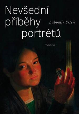 Lubomír Sršeň – Nevšední příběhy portrétů