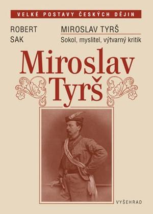 Robert Sak – Miroslav Tyrš