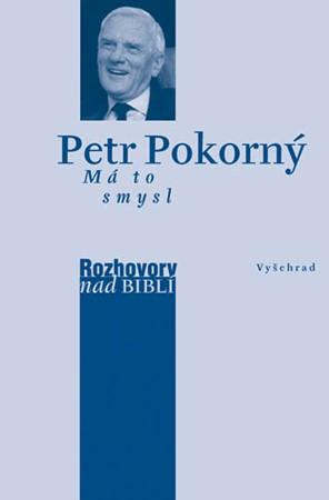 Petr Vaďura, Petr Pokorný – Má to smysl