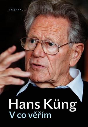 Hans Küng – V co věřím