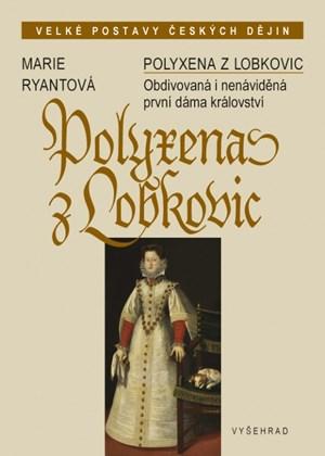 Polyxena z Lobkovic | Marie Ryantová