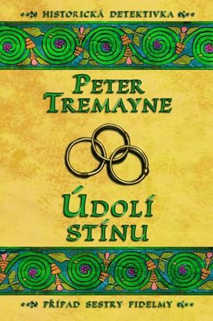 Údolí stínu   Peter Tremayne
